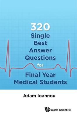 320 Single Best Answer Questions For Final Year Medical Students - Adam Ioannou