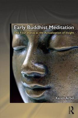 Early Buddhist Meditation - Keren Arbel