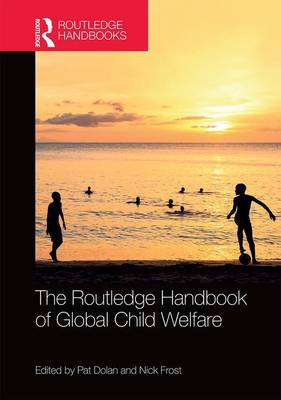 The Routledge Handbook of Global Child Welfare - Pat Dolan