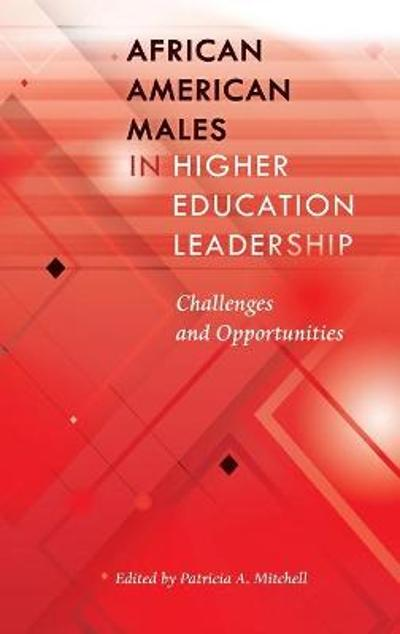 African American Males in Higher Education Leadership - Patricia A. Mitchell