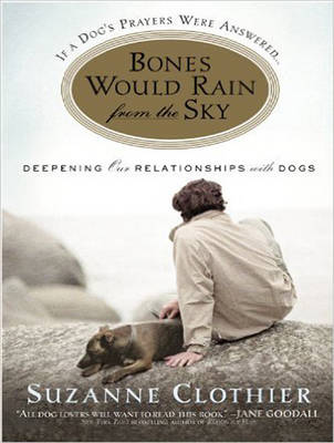 Bones Would Rain from the Sky - Suzanne Clothier