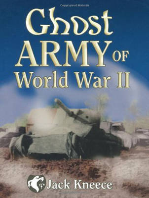Ghost Army of World War II - Jack Kneece
