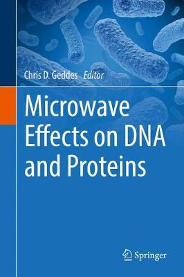 Microwave Effects on DNA and Proteins - Chris D. Geddes