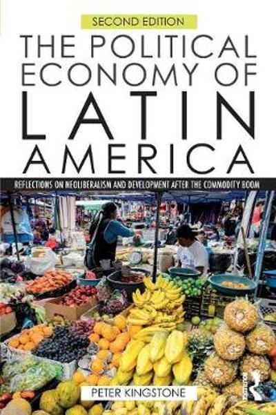 The Political Economy of Latin America - Peter Kingstone