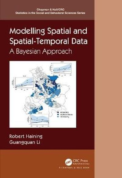 Modelling Spatial and Spatial-Temporal Data - Robert P. Haining