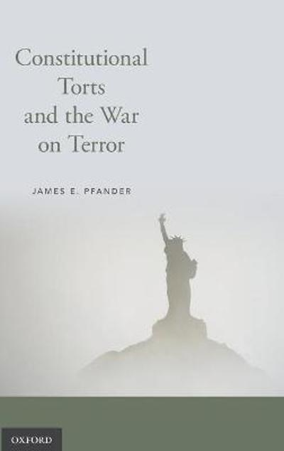 Constitutional Torts and the War on Terror - James E. Pfander