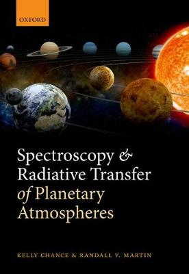 Spectroscopy and Radiative Transfer of Planetary Atmospheres - Kelly Chance