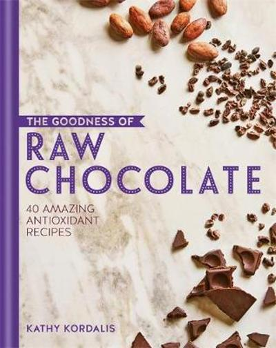 The Goodness of Raw Chocolate - Kathy Kordalis