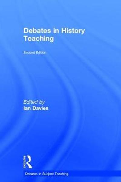 Debates in History Teaching - Ian Davies