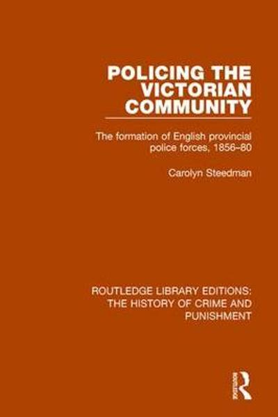 Policing the Victorian Community - Carolyn Steedman