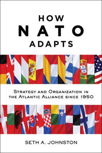 How NATO Adapts - Seth A. Johnston