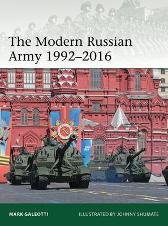 The Modern Russian Army 1992-2016 - Mark Galeotti Johnny Shumate