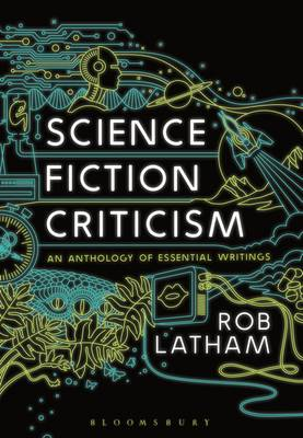 Science Fiction Criticism - Rob Latham