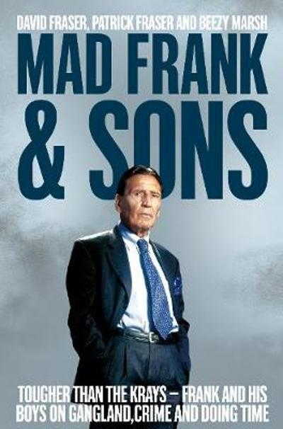 Mad Frank and Sons - David Fraser