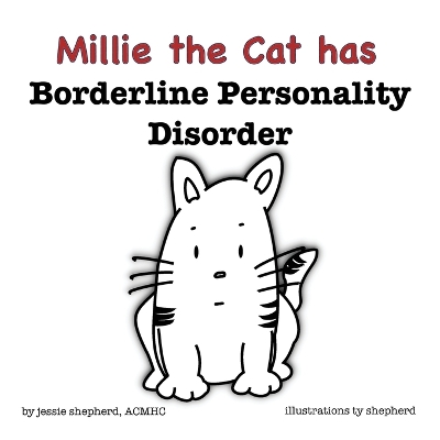 Mille the Cat has Borderline Personality Disorder - Jessie Shepherd