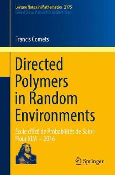 Directed Polymers in Random Environments - Francis Comets