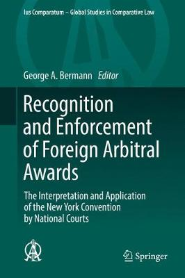 Recognition and Enforcement of Foreign Arbitral Awards - George A. Bermann
