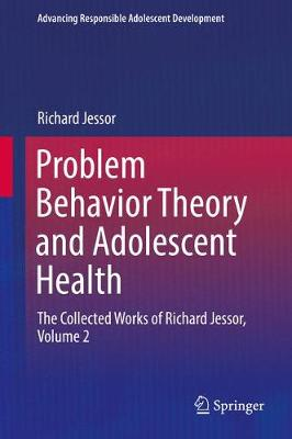 Problem Behavior Theory and Adolescent Health - Richard Jessor
