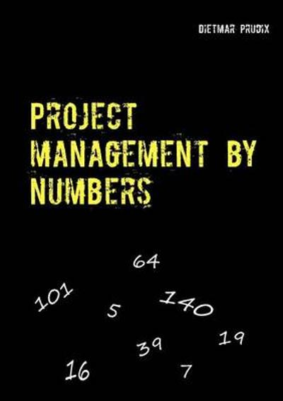 Project management by numbers - Dietmar Prudix