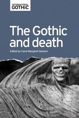 The Gothic and Death - Carol Davison