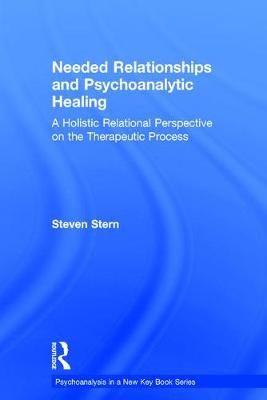 Needed Relationships and Psychoanalytic Healing - Steven Stern