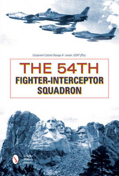 54th Fighter-Interceptor Squadron - Lieutenant Colonel George A. Larson, USAF (Ret.)