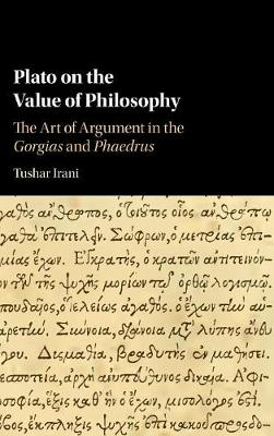 Plato on the Value of Philosophy - Tushar Irani