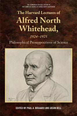 The Harvard Lectures of Alfred North Whitehead, 1924-1925 - Paul Bogaard