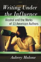 Writing Under the Influence - Aubrey Malone