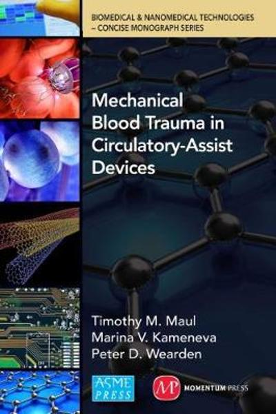 Mechanical Blood Trauma in Circulatory-Assist Devices - Timothy Michael Maul