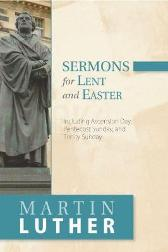 Sermons for Lent and Easter - Martin Luther