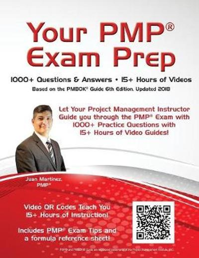 Your Pmp(r) Exam Prep - Juan C Martinez
