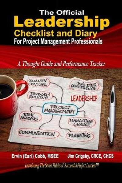 The Official Leadership Checklist and Diary for Project Management Professionals - Ervin (Earl) Cobb
