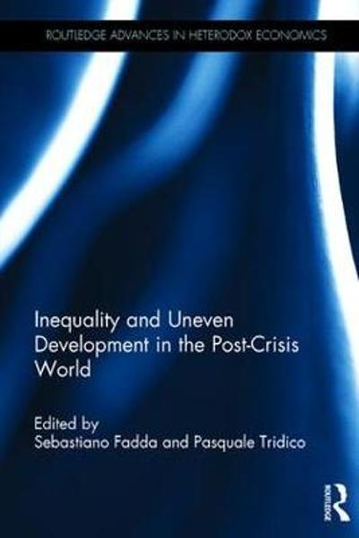 Inequality and Uneven Development in the Post-Crisis World - Sebastiano Fadda