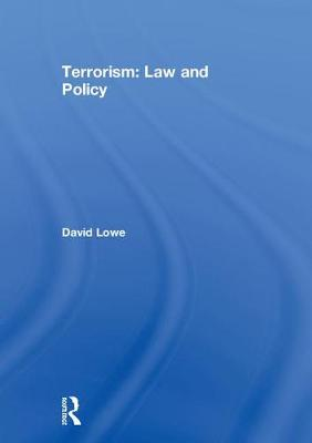Terrorism: Law and Policy - David Lowe