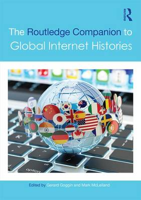 The Routledge Companion to Global Internet Histories - Gerard Goggin