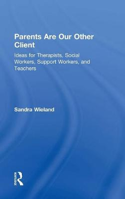 Parents are Our Other Client - Sandra Wieland