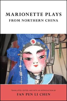 Marionette Plays from Northern China - Fan-Pen Li Chen