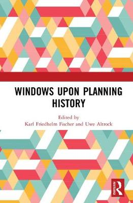 Windows Upon Planning History - Karl Friedhelm Fischer