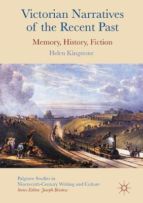 Victorian Narratives of the Recent Past - Helen Kingstone