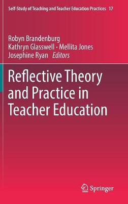Reflective Theory and Practice in Teacher Education - Robyn Brandenburg