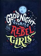 Good Night Stories for Rebel Girls - Elena Favilli Francesca Cavallo
