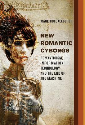 New Romantic Cyborgs - Mark Coeckelbergh