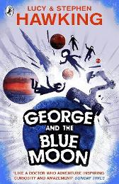 George and the Blue Moon - Stephen Hawking Lucy Hawking