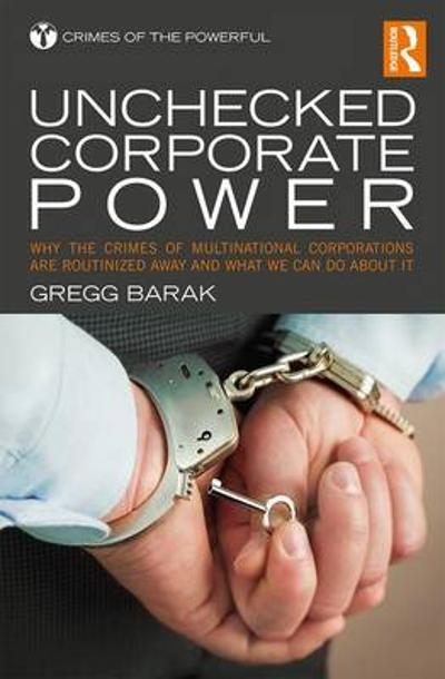 Unchecked Corporate Power - Gregg Barak