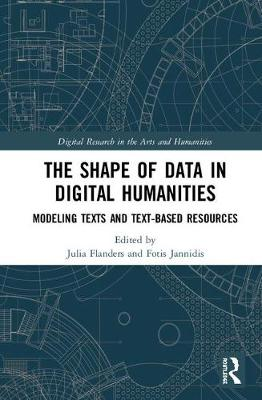 The Shape of Data in Digital Humanities - Julia Flanders