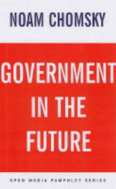 Government In The Future - Noam Chomsky