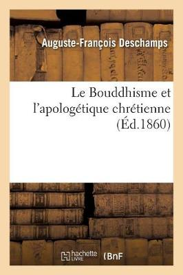 Le Bouddhisme Et l'Apolog xef; xbf; xbd;tique Chr xef; xbf; xbd;tienne - """"
