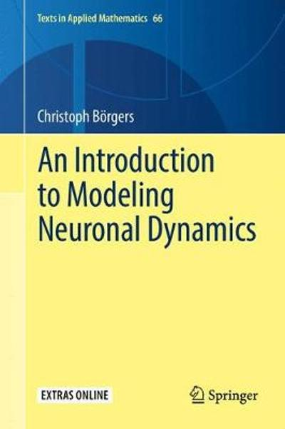 An Introduction to Modeling Neuronal Dynamics - Christoph Borgers