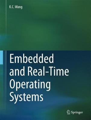Embedded and Real-Time Operating Systems - K. C. Wang